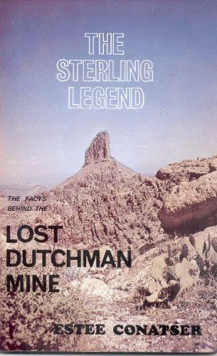 9780935182316: The Sterling Legend: The Facts Behind the Lost Dutchman Mine