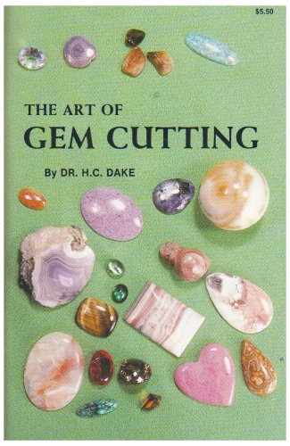 9780935182729: The Art of Gem Cutting: Including Cabochons, Faceting, Spheres, Tumbling, and Special Techniques