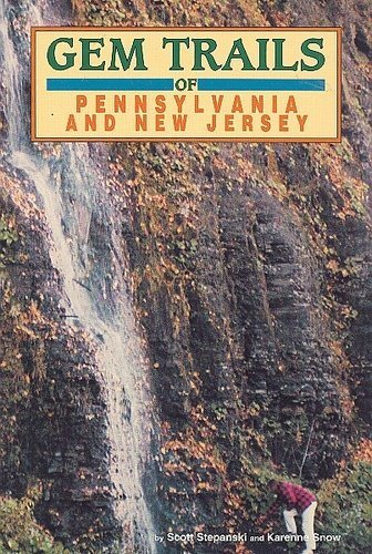Gem Trails of Pennsylvania and New Jersey: Stepanski, Scott Snow, Karenne
