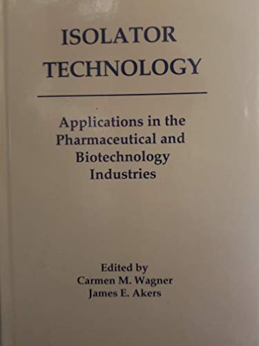 Isolator Technology: Applications in the Pharmaceutical and: n/a