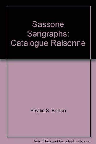 Sassone Serigraphs Catalologue Raisonne 1975-1984: Barton, Phyllis Settecase