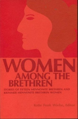9780935196009: Women Among the Brethren: Stories of 15 Mennonite Brethren and Krimmer Mennonite Brethren Women