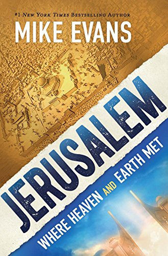 Jerusalem: Where Heaven and Earth Met: Mike Evans