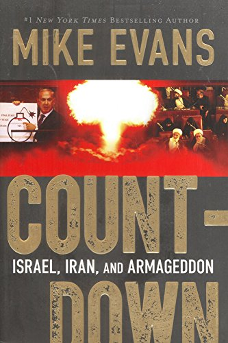 Count-Down: Israel, Iran and Armageddon: Mike Evans