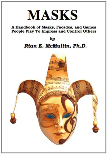 9780935205015: Masks: A Handbook of Masks, Facades, and Games People Play to Impress and Control Others