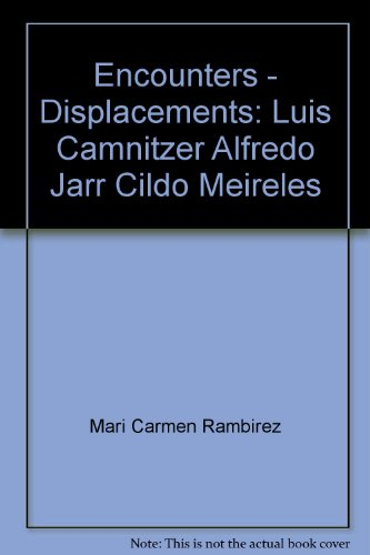 9780935213232: Encounters / Displacements: Luis Camnitzer, Alfredo Jarr, Cildo Meireles ... with essays by Jacqueline Barnitz, Paulo Herkenhoff.
