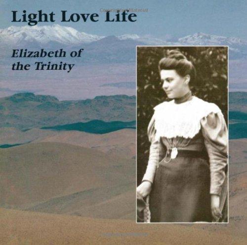 9780935216073: Light Love Life (Elizabeth of the Trinity)