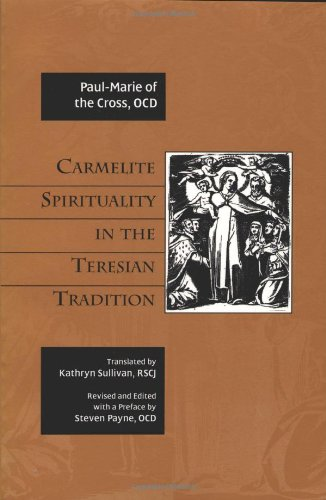 Carmelite Spirituality in the Teresian Tradition: Paul-Marie of the Cross, Kathryn Sullivan (...