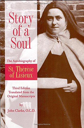 9780935216585: Story of a Soul: The Autobiography of St. Therese of Lisieux (the Little Flower) [The Authorized English Translation of Therese's Original Unaltered Manuscripts]