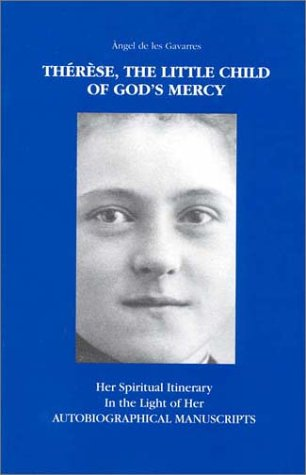 9780935216691: Therese, the Little Child of God's Mercy: Her Spiritual Itinerary in the Light of Her Autobiographical Manuscripts