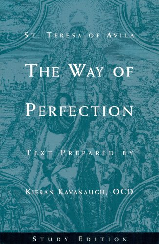 The Way of Perfection: Study Edition [includes Full Text of St. Teresa of Avila's Work, Translate...