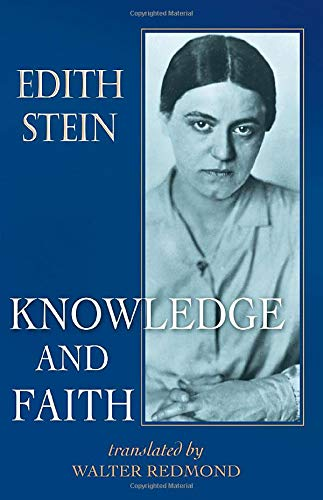Knowledge and Faith (The Collected Works of Edith Stein) (Stein, Edith//the Collected ...