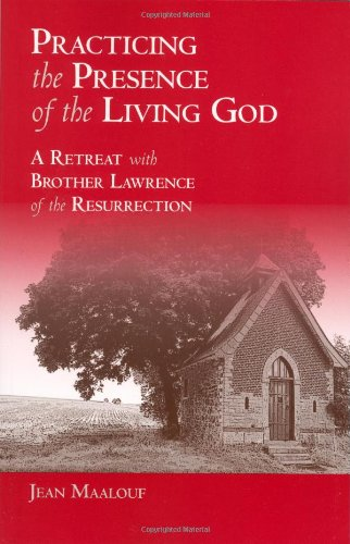 9780935216776: Practicing the Presence of the Living God A Retreat with Brother Lawrence of the Resurrection