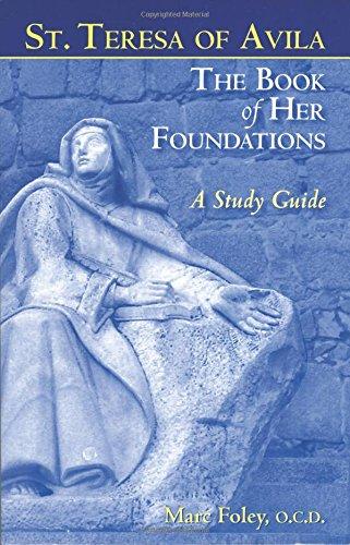 St. Teresa of Avila The Book of: Foley, Marc; OCD