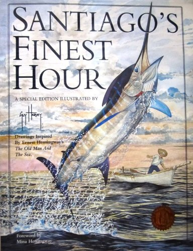 Santiago's Finest Hour: Hemingway, Mina