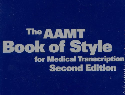 9780935229387: The AAMT Book of Style for Medical Transcription, Second Edition