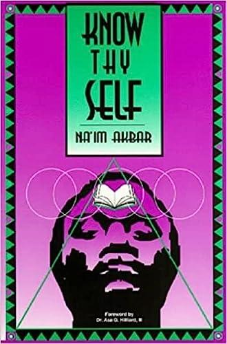 Know Thyself: Na'im Akbar; Foreword-Asa G. Hilliard III