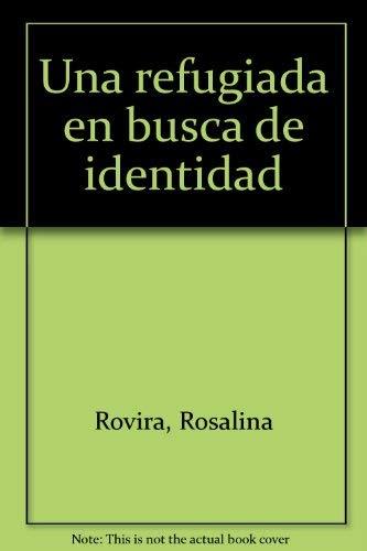 A Refugee In Search of Identity: Rovira, Rosalinda
