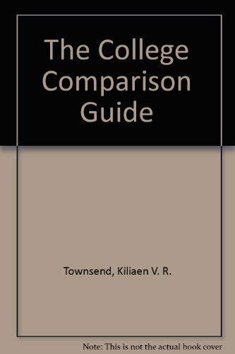 The College Comparison Guide: Townsend, Kiliaen V. R.
