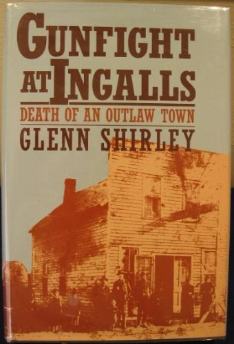 Gunfight at Ingalls: Death of an Outlaw Town (0935269061) by Glenn Shirley