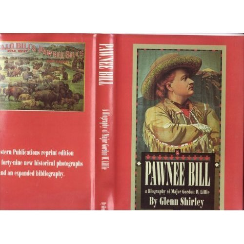 9780935269130: Pawnee Bill: A Biography of Major Gordon W. Lillie