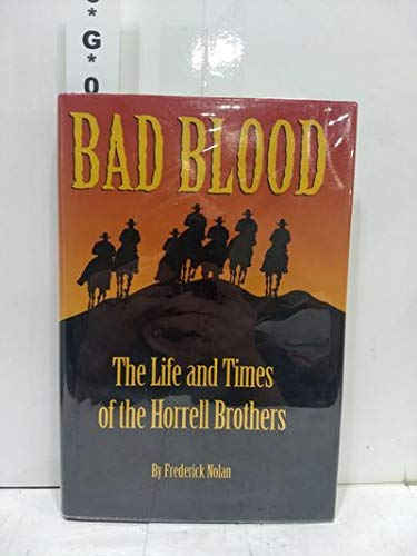 9780935269161: Bad Blood: The Life and Times of the Horrell Brothers