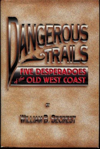 9780935269178: Dangerous Trails: Five Desperadoes of the Old West Coast