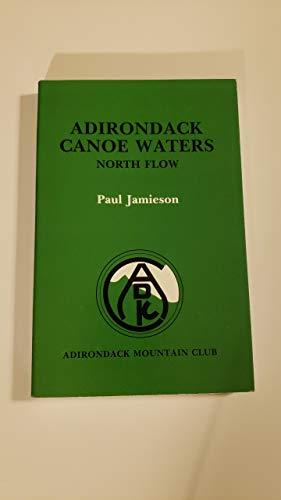9780935272130: Adirondack canoe waters, north flow