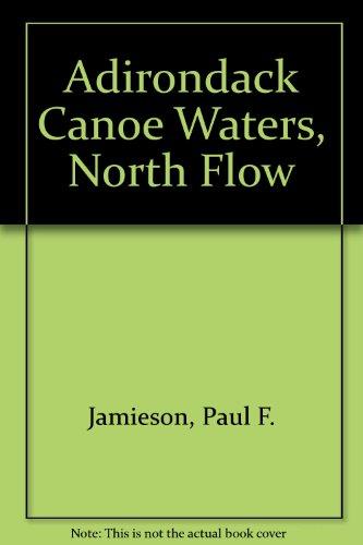 9780935272383: Adirondack Canoe Waters, North Flow