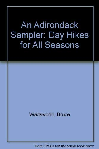 An Adirondack Sampler: Day Hikes for All Seasons: Wadsworth, Bruce