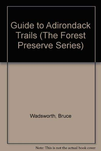 9780935272642: Guide to Adirondack Trails (The Forest Preserve Series)