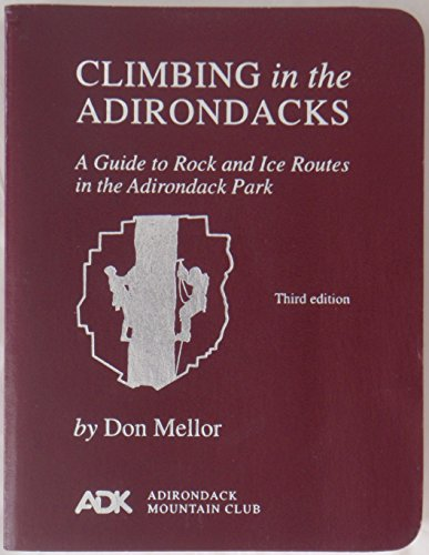 9780935272796: Climbing in the Adirondacks: A Guide to Rock and Ice Routes in the Adirondack Park
