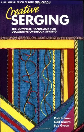 9780935278125: Creative Serging: The Complete Handbook for Decorative Overlock Sewing/Book 2