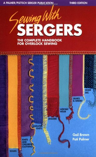 9780935278255: Sewing with Sergers: The Complete Handbook for Overlock Sewing