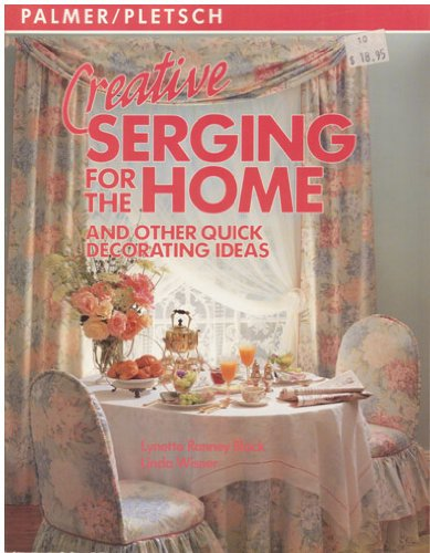 9780935278279: Creative Serging for the Home and Other Quick Decorating Ideas