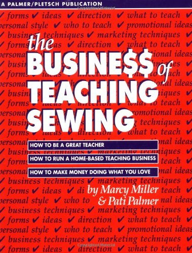 The Business of Teaching Sewing: Marcy Miller; Pati Palmer