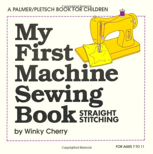 9780935278408: My First Machine Sewing Book: Straight Stitching (My First Sewing Book Kit series)