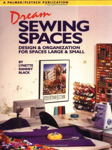 9780935278415: Dream Sewing Spaces: Design & Organization for Spaces Large and Small