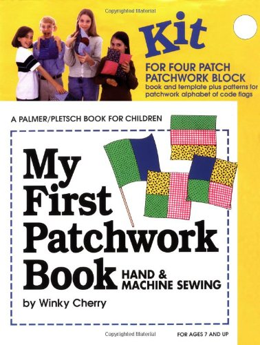 9780935278484: My First Patchwork Book: Hand & Machine Sewing (My First Sewing Book Kit series)
