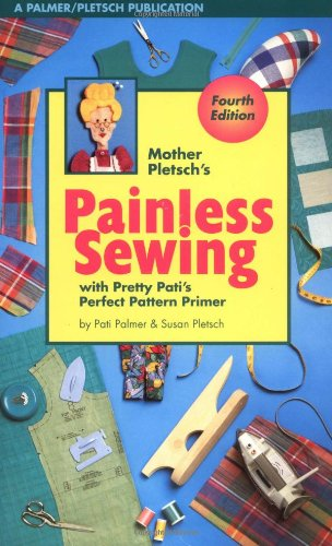 9780935278545: Mother Pletsch's Painless Sewing: With Pretty Pati's Perfect Pattern Primer