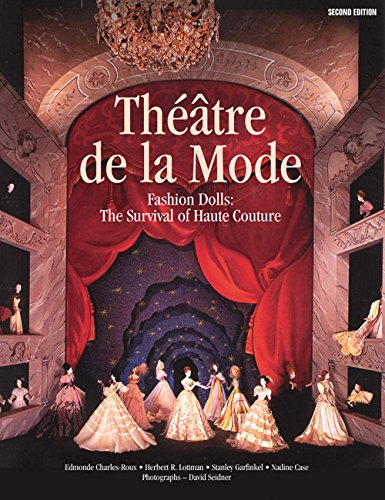 Théâtre de la Mode: Fashion Dolls: The Survival of Haute Couture (0935278567) by Edmond Charles-Roux; Herbert R. Lottman; Stanley Garfinkel; Nadine Gasc