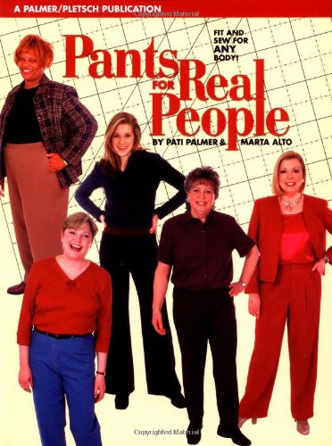 9780935278576: Pants for Real People: Fit and Sew for Any Body (Sewing for Real People)