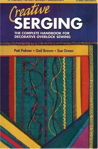 9780935278613: Creative Serging: The Complete Handbook For Decorative Overlock Sewing