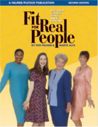 FIT FOR REAL PEOPLE 2ND EDITION: Sew Great Clothes Using ANY Pattern (Sewing for Real People): ...