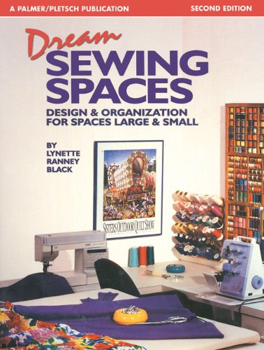 9780935278811: Dream Sewing Spaces: Design & Organization for Spaces Large & Small