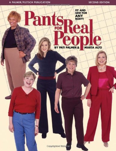 9780935278965: Pants for Real People: Fit and Sew for Any Body (Sewing for Real People series)