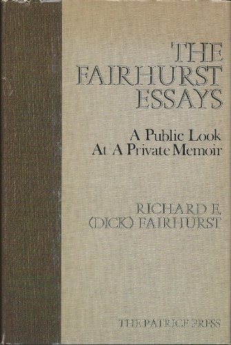 The Fairhurst essays: A public look at a private memoir: Fairhurst, Richard E