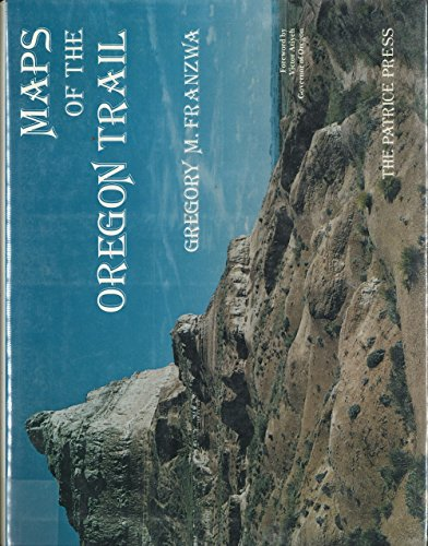 Maps of the Oregon Trail: Franzwa, Gregory M.
