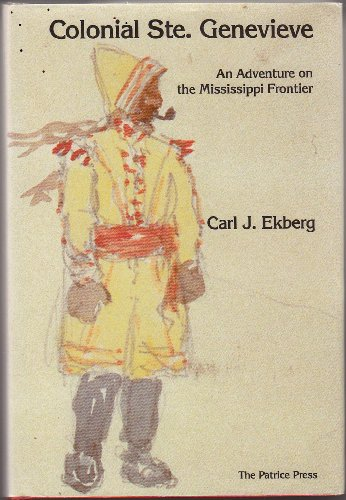 9780935284416: Colonial Ste. Genevieve: An Adventure on the Mississippi Frontier