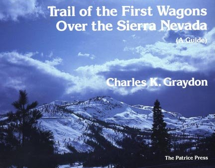 Trail of the First Wagons Over the Sierra Nevada (A Guide), signed